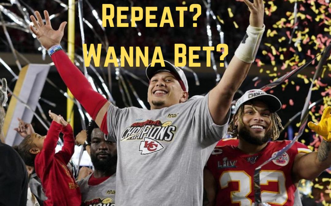 Chiefs Repeat?  Wanna Bet?